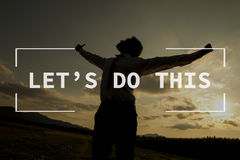 Let`s do this text over silhouetted person Royalty Free Stock Image