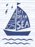 Let`s dream about sea. Hand drawn vintage poster with quote lettering. Inspirational and motivational print for T-shirts and bags. royalty free stock photography