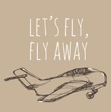 Let`s fly, fly away. Airplane sketch. Hand drawn illustration for your design: t royalty free stock images