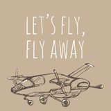 Let`s fly, fly away. Airplane sketch. Hand drawn illustration for your design: t Stock Photos