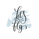 Let`s fly hand written  lettering on brush stroke pattern Stock Photos