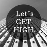 Let's get high good quote in tower black and white Stock Image