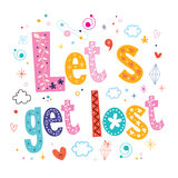 Let's get lost typography lettering decorative text Royalty Free Stock Image