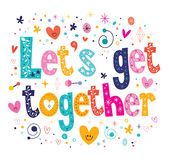 Let S Get Together Stock Images