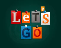 Free Let`s Go Made From Newspaper Letters Attached To A Blackboard Or Noticeboard With Magnets. Vector. Royalty Free Stock Image - 91100956