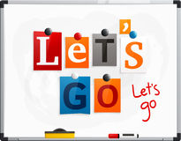 Let`s go made from newspaper letters attached to a whiteboard or noticeboard with magnets. Marker pen. Vector. Stock Photos