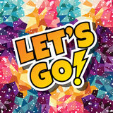 let's go text abstract colorful triangle geometrical background Stock Images
