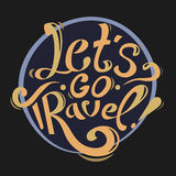 Let's go travel!. Hand drawn lettering vintage illustration. Let's go travel. Orange text on black background. motivation lettering Royalty Free Stock Image