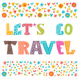 Let's go travel. Travel concept. Lettering design.  Royalty Free Stock Image