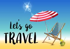 Let s go travel typography inscription with parasol, chaise launge and coconut coctail on beach background. Realistic. Sun flare. Vector Illustration vector illustration