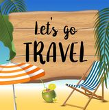 Let`s go travel typography inscription with parasol, chaise launge and coconut coctail on beach background. Realistic. Sun flare. Vector Illustration stock illustration