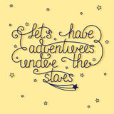 Let's have adventures under the stars with little stars on yello. Vector card template with hand drawn unique typography design element for greeting cards and Stock Image