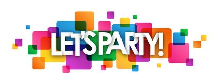 LET`S PARTY! colorful overlapping squares banner. LET`S PARTY! overlapping letters banner on colorful semi-transparent squares. Vector vector illustration