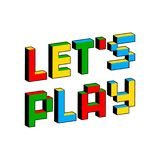 Let`s Play text in style of old 8-bit video games. Vibrant colorful 3D Pixel Letters. Creative digital vector poster. Flyer template. Retro arcade, platformer stock illustration