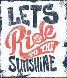 Let's Ride to the sunshine lettering text print design t-shirt Royalty Free Stock Images