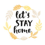 Let`s Stay Home Stock Image