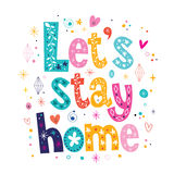 Let's stay home typography lettering decorative text vector illustration