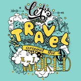 Let's travel around the world. Colorful vector illustration with doodles and lettering. EPS 10 stock illustration