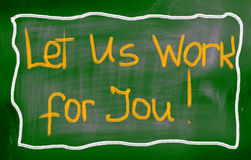 Let's Us Work For You Concept Royalty Free Stock Photography