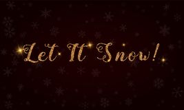Let it snow!. Golden glitter hand lettering greeting card. Luxurious design element, vector illustration Royalty Free Stock Image