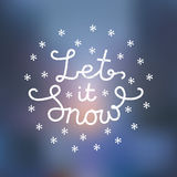 Let it snow grunge. Hipster lettering with bokeh Royalty Free Stock Photography