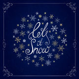 Let it snow. Handwritten lettering. Christmas and New Year typographic background. Royalty Free Stock Photo
