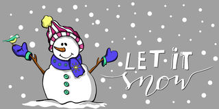 Let it snow. Happy Christmas snowman and a bird . Winter friends with handwritten Let it snow Royalty Free Stock Image