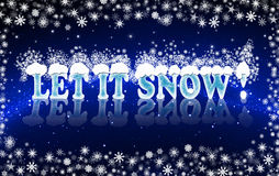 LET IT SNOW. Illustration Let it snow for winter days. Ice letters in the snow Stock Photos