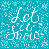 Let it snow lettering for Christmas greetings Royalty Free Stock Photo