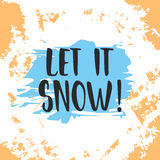 Let it snow - lettering Christmas and New Year holiday calligraphy phrase  on the blue background. Fun brush ink Stock Photography
