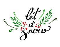 Let it snow lettering with leaves and berries . Handwritten text for the new year and winter. Vector royalty free illustration