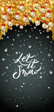 Let it snow lettering. New Year background with fir branches and snowflakes. Let it snow lettering. New Year background with golden fir branches, white Christmas Royalty Free Stock Image