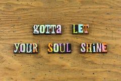 Let soul shine body spirit letterpress royalty free stock image