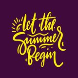 Let the summer begin hand drawn vector lettering phrase. Design for posters, cards, invitations, stickers, banners, advertisement. EPS 8 royalty free illustration