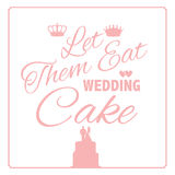 Let them eat wedding cake design Royalty Free Stock Photos