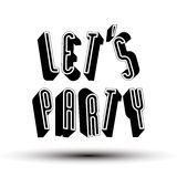 Let Us Party phrase made with 3d retro  geometric letters. Stock Photos