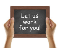 Let Us Work For You! Royalty Free Stock Image