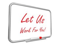 Let us work for you. Written on a whiteboard with a marker pen Royalty Free Stock Photo