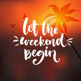 Let the weekend begin. Funny quote about week ending, office motivational quote at orange blur background with palm tree Stock Photos