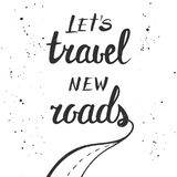 Let's travel new roads, handwritten lettering. Royalty Free Stock Photography