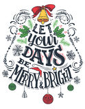 Let your days be merry and bright Stock Photo