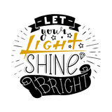 Let your light shine bright. Hand drawn quote lettering in circle. Vector illustration. Poster, banner, card, badge, label, postcard, t-shirt design. Hand Royalty Free Stock Image