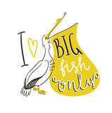 Letras y pelícano manuscritos en el fondo blanco Diseño de la camiseta del vector con el ` grande de los pescados del amor del `  Foto de archivo libre de regalías