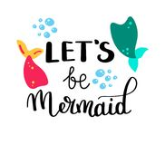 Lets be mermaid. Inspirational quote about summer. Modern calligraphy phrase with hand drawn Simple vector lettering for Royalty Free Stock Photography