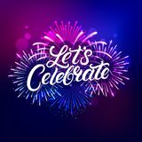 Lets Celebrate hand written lettering text. With colorful fireworks and celebration background. Modern brush calligraphy for greeting card, poster. Vector Stock Images
