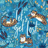 Lets get lost. Quote. Print with tigers in the jungle isolated on blue background. Vector illustration. Lets get lost. Quote. Summer travel print with cartoon Royalty Free Stock Photography