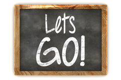 Lets GO! Concept Blackboard Royalty Free Stock Photos