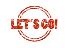 Lets go Red vintage rubber stamp isolated on white background Royalty Free Stock Photo