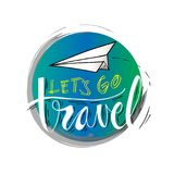Lets go travel. Hand lettering with paper plane Royalty Free Stock Photo
