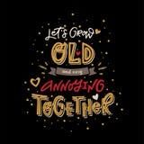 Lets grow old together royalty free illustration